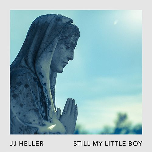Still My Little Boy by JJ Heller