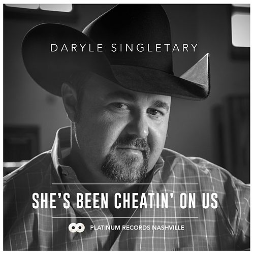 She's Been Cheatin' on Us by Daryle Singletary