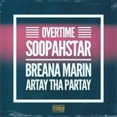 Overtime (feat. Breana Marin & Artay Tha Partay) de SoopahStar!!