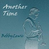 Another Time by Bobby Lewis (Jazz)