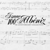 Isaac Albéniz: The 100th Anniversary Collection by Various Artists