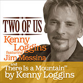 Two of Us/There Is a Mountain by Kenny Loggins