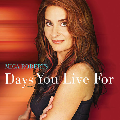 Days You Live For by Mica Roberts