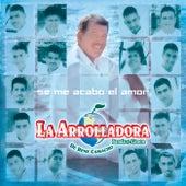 Se Me Acabo el Amor by La Arrolladora Banda El Limon