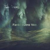 Farás Outra Vez. by Fabio Papaleo