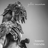 Basic Trends by Peter Munroe