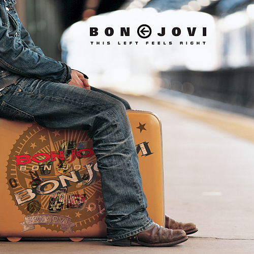 This Left Feels Right by Bon Jovi