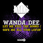 Let Me Feel the Sound / Give Me All Your Lovin' by Wanda Dee