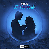 Let You Down by Farkas
