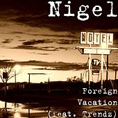Foreign Vacation by Nigel
