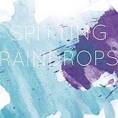 Spitting Raindrops by Rumours Follow