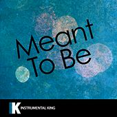Meant to Be (In the Style of Bebe Rexha feat. Florida Georgia Line) [Karaoke Version] - Single by Instrumental King