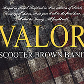 Valor by Scooter Brown Band