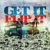 Get It & Flip It by Fetty Luciano