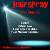 Hairspray the Musical von The Broadway Performers