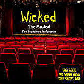 Wicked the Musical von The Broadway Performers