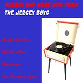 Sherry and More Hits from the Jersey Boys by Jersey Boys