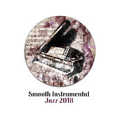 Smooth Instrumental Jazz 2018 von Peaceful Piano