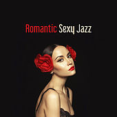 Romantic Sexy Jazz by Instrumental