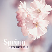 Spring Jazz Hits 2018 by Acoustic Hits