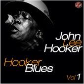 Hooker Blues -  Jhon Lee Hooker Vol. 1 by John Lee Hooker