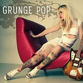 Grunge Pop by Various Artists