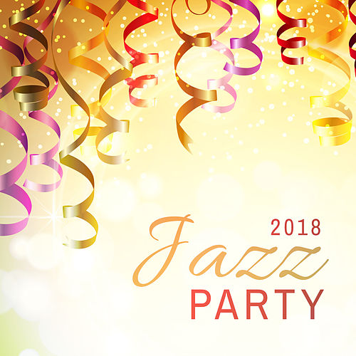 2018 Jazz Party by Relaxing Instrumental Jazz Ensemble