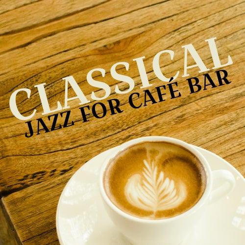 Classical Jazz for Café Bar de Jazz Café Bar
