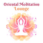 Oriental Meditation Lounge by Chinese Relaxation and Meditation