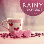 Rainy Cafe Jazz by Jazz for A Rainy Day