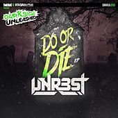 Do Or Die - Single by Unrest