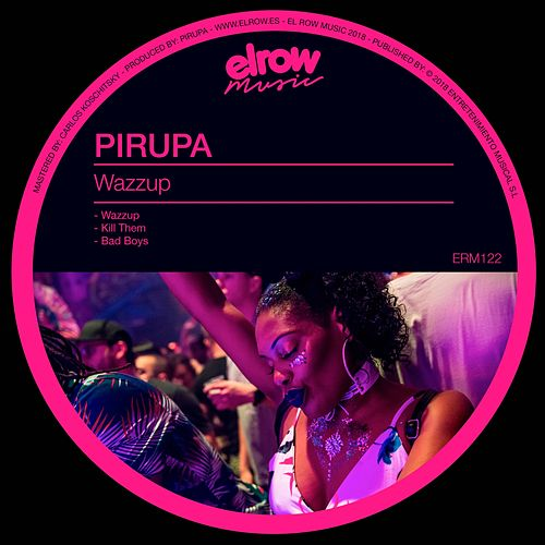 WAZZUP - Single by Pirupa