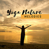 Yoga Nature Melodies by Nature Sound Series