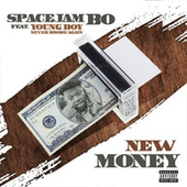 New Money de Spacejam Bo