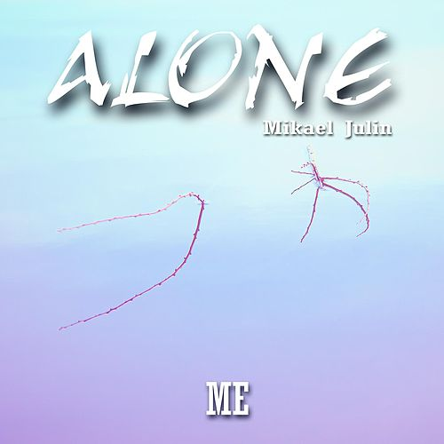 Me by ALONE Mikael Julin