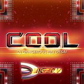 Cool de DJ Dangerous Raj Desai