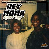 Hey Moma by Lester Roy