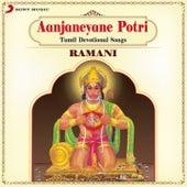 Aanjaneyane Potri by Ramani