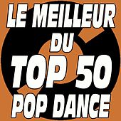 Le Meilleur Du Top 50 Pop Dance von Various Artists