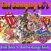 The Swingin' 60's (From Rock and Roll to Garage Rock) by Various Artists