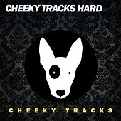Cheeky Tracks Hard - EP by Various Artists