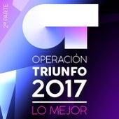 Operación Triunfo 2017 (Lo Mejor 2ª Parte) by Various Artists