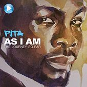 As I Am: The Journey so Far by Pita
