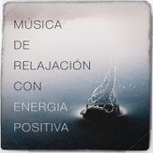 Música de Relajación Con Energía Positiva de Musica Relajante