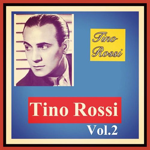 Tino Rossi Vol. 2 by Tino Rossi