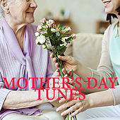 Mother's Day Tunes by Various Artists