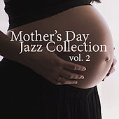 Mother's Day Jazz Collection, vol. 2 by Various Artists