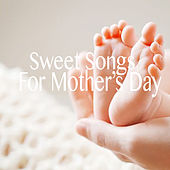 Sweet Songs For Mother's Day de Various Artists