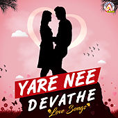 Yare Nee Devathe by Various Artists