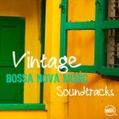 Vintage Bossa Nova Music - Soundtracks by Various Artists